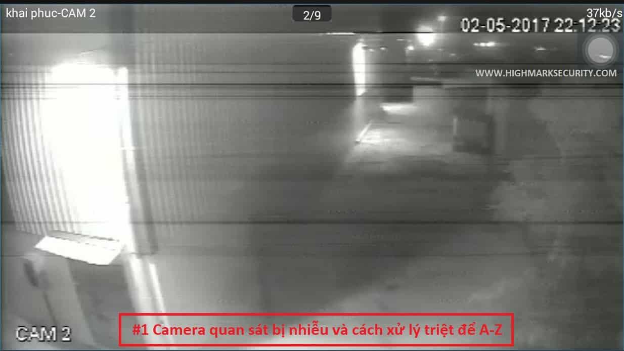 Camera quan sát bị nhiễu và cách xử lý triệt để A-Z