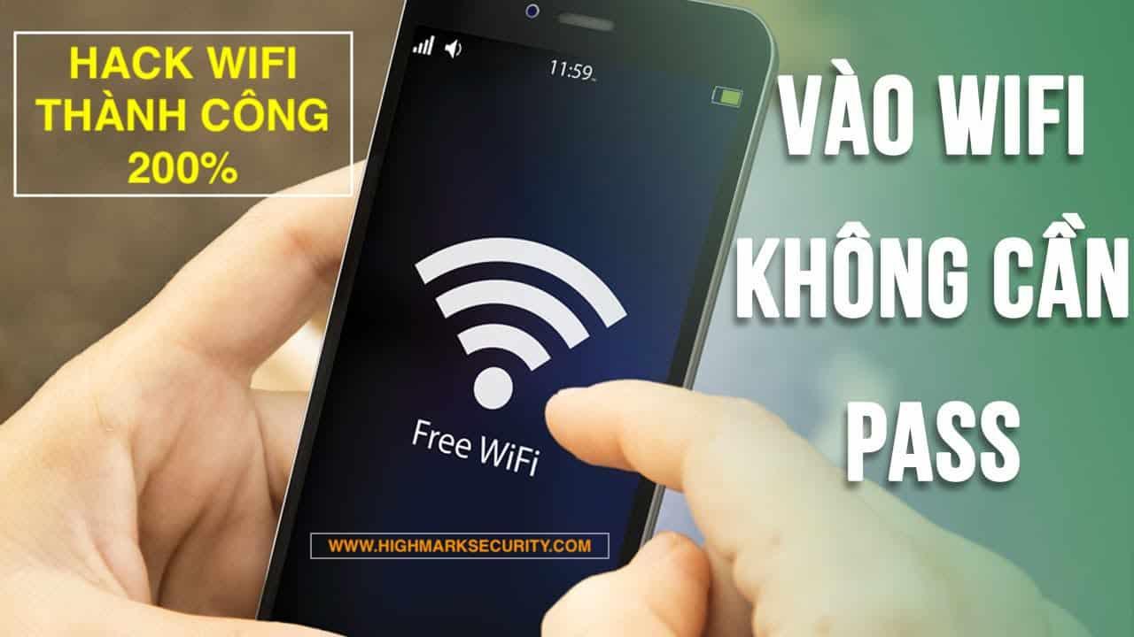 3 Cách Hack Wifi [Bẻ Khóa Mật Khẩu Wifi] Thành công 200%