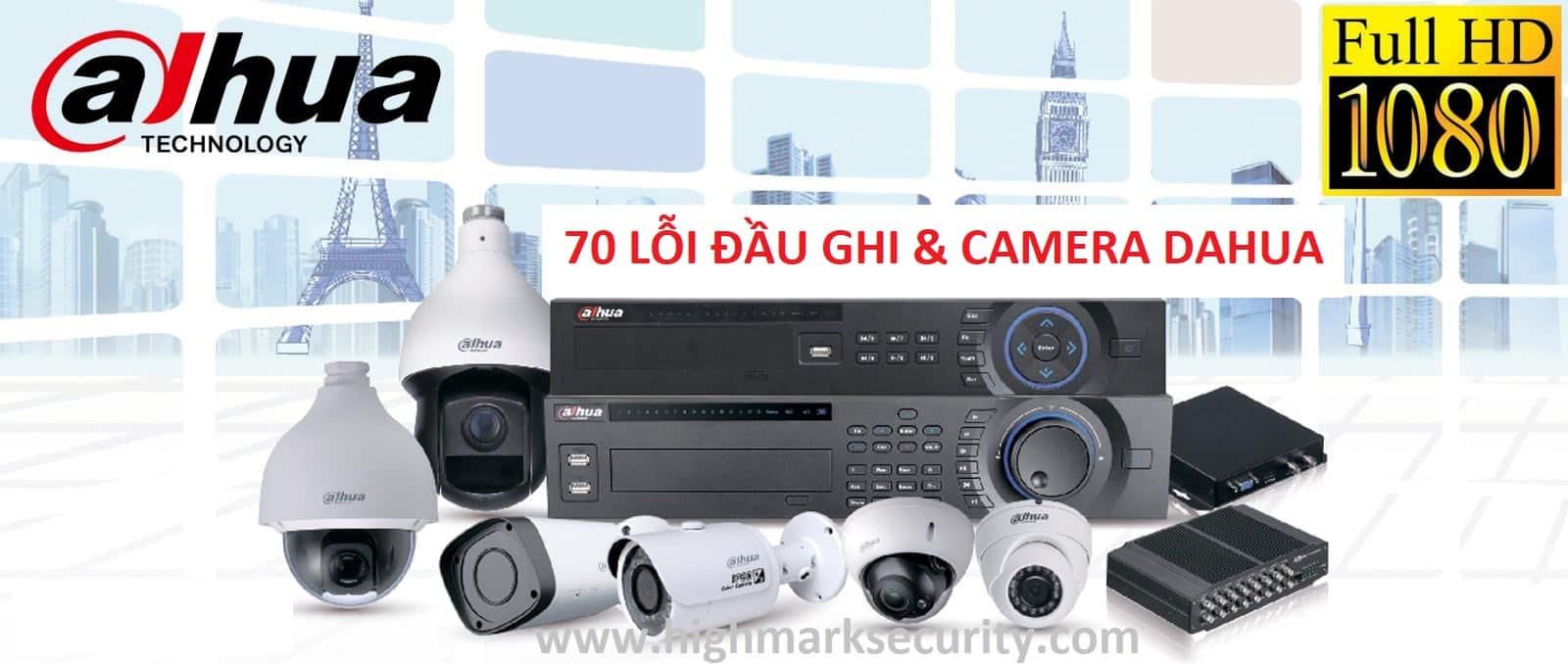 70 lỗi đầu ghi Dahua, sự cố camera Dahua thường gặp và cách