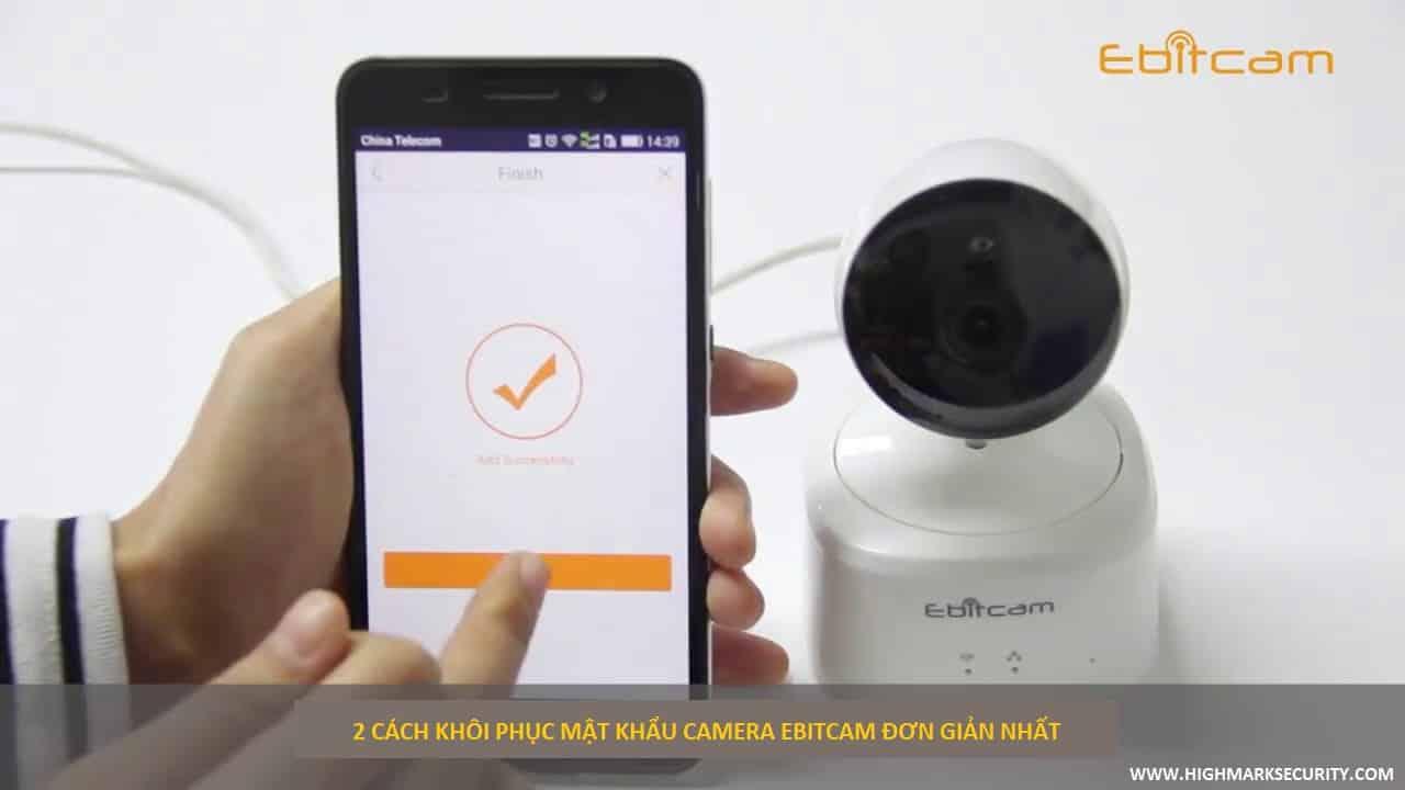 2 cách lấy lại mật khẩu camera Ebitcam