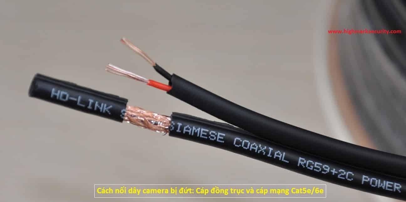 Cách nối dây camera bị đứt Cáp đồng trục và cáp mạng Cat5e