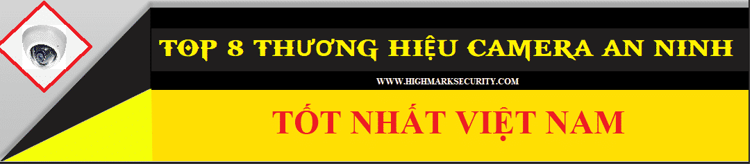 Các Hãng Camera tại Việt Nam