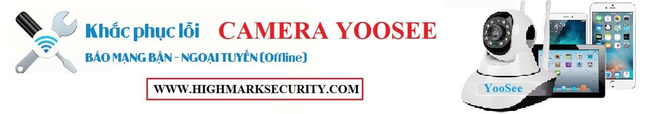 Camera Yoosee báo mạng bận