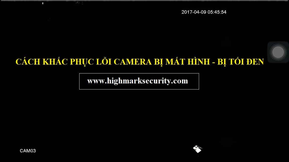 Sửa Camera Bị Mất Hình, Camera Quan Sát bị Tối Đen