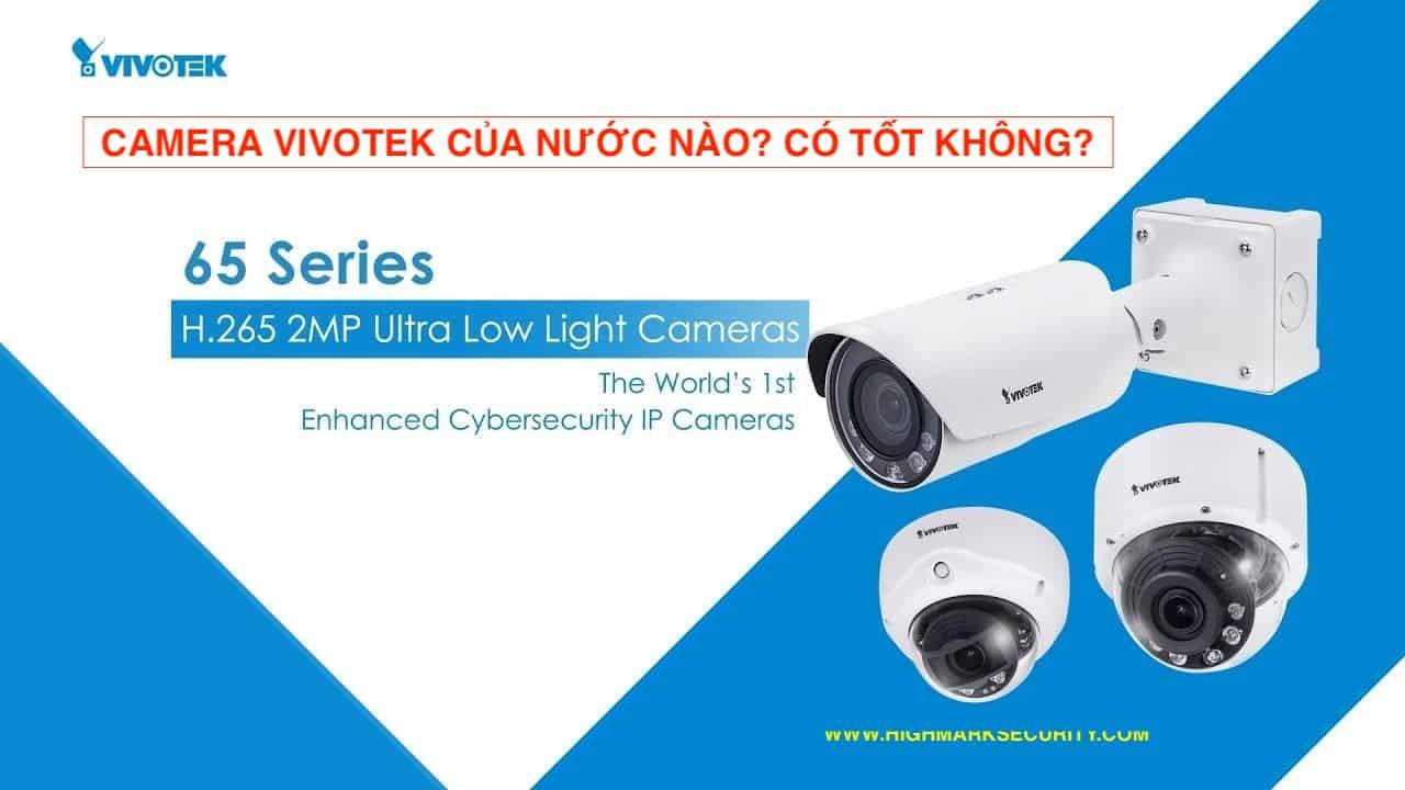 Camera Vivotek của nước nào