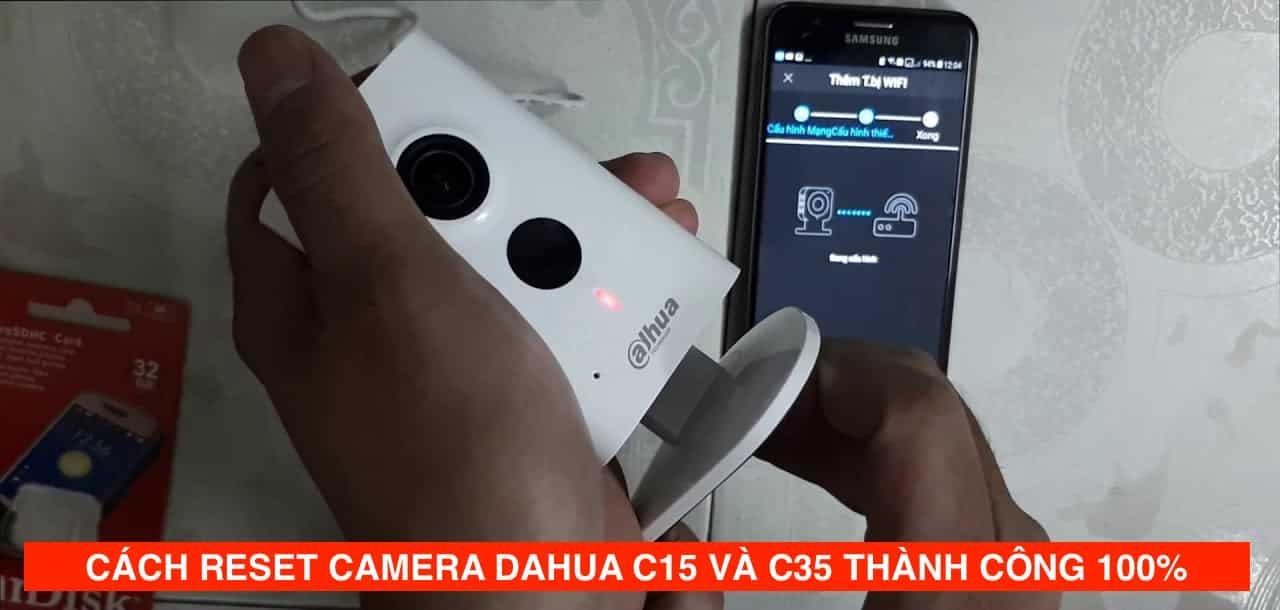 Cách Reset Camera Dahua C15 C35