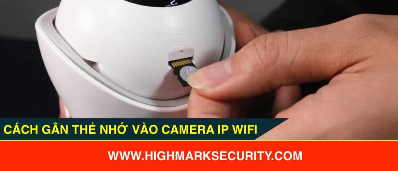 Cách gắn thẻ nhớ vào camera ip wifi