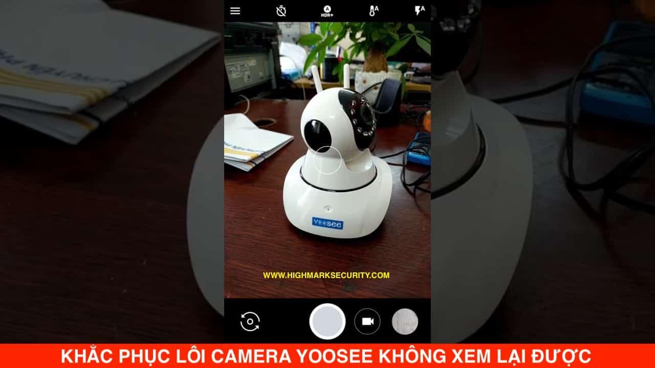 Lỗi Không Xem Lại Được Camera Yoosee