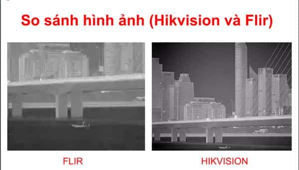 So sánh hình ảnh Flir và Hikvision