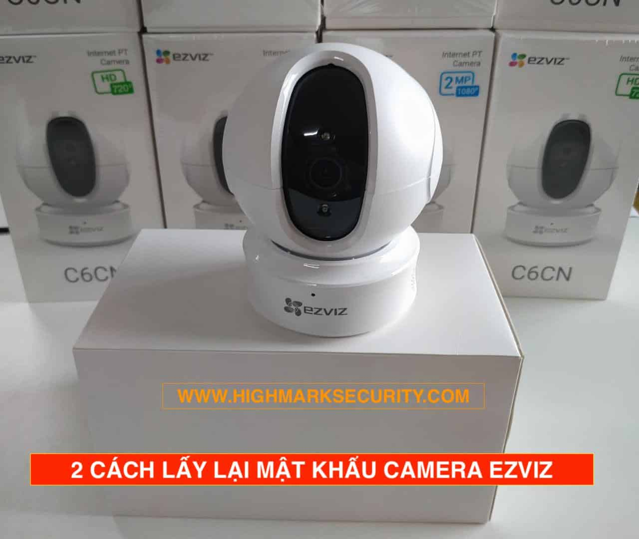2 Cách Lấy Lại Mật Khẩu Camera Ezviz