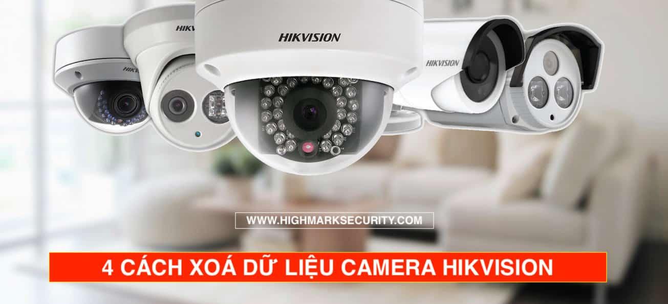 4 Cách Xóa Dữ Liệu Camera Hikvision
