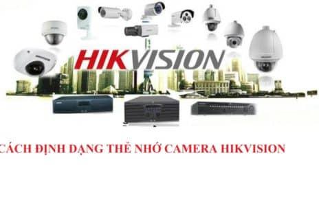 Cách Định Dạng Thẻ Nhớ Camera Hikvision