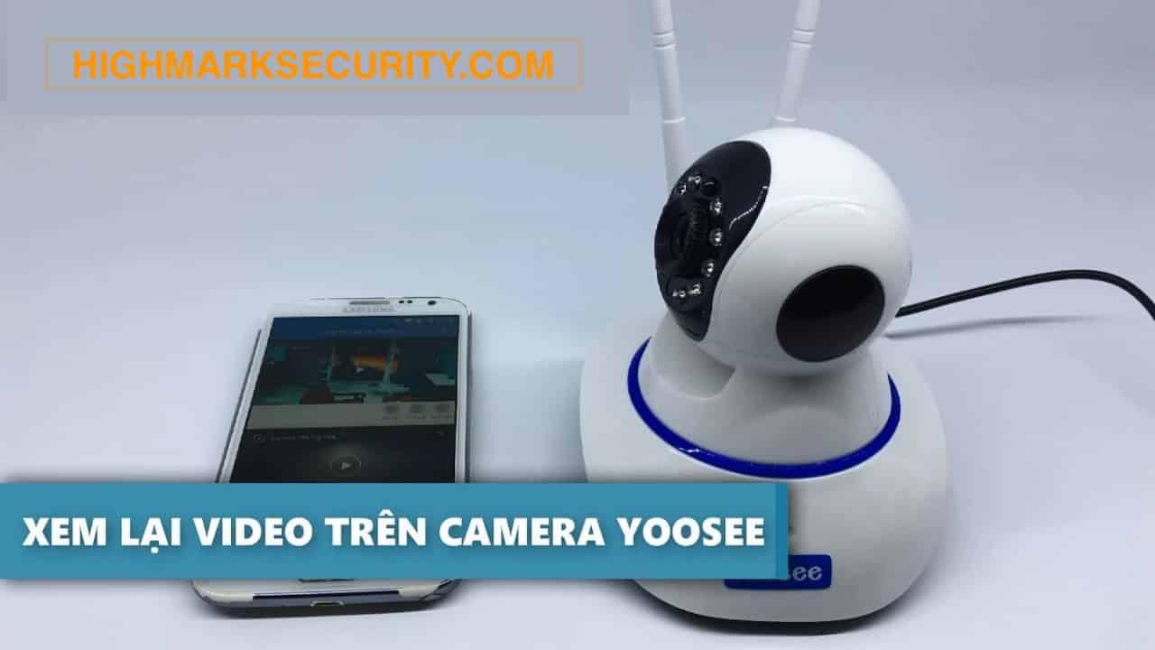 Cách Xem Lại Ghi Hình Camera Yoosee