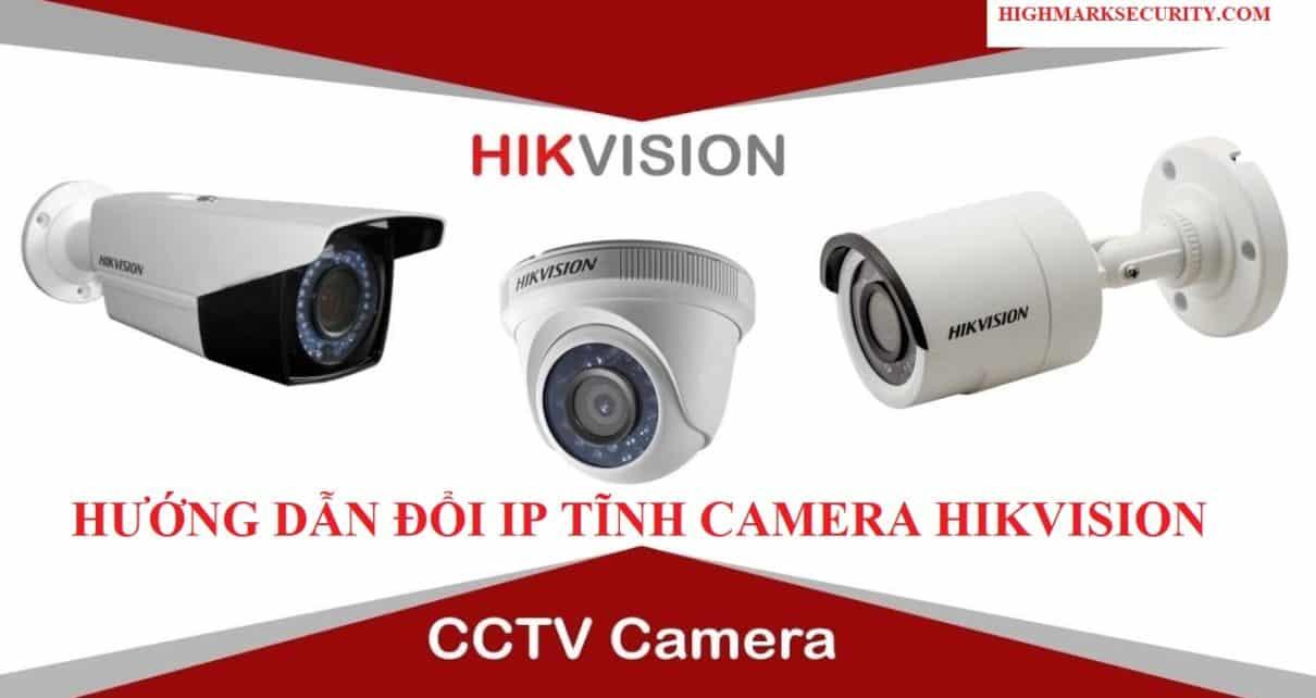 Cách cài đặt ip tĩnh camera hikvision