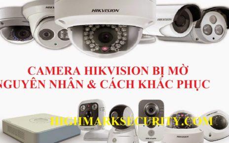 Camera Hikvision bị mờ