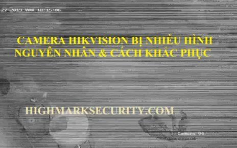 Camera Hikvision bị nhiễu hình