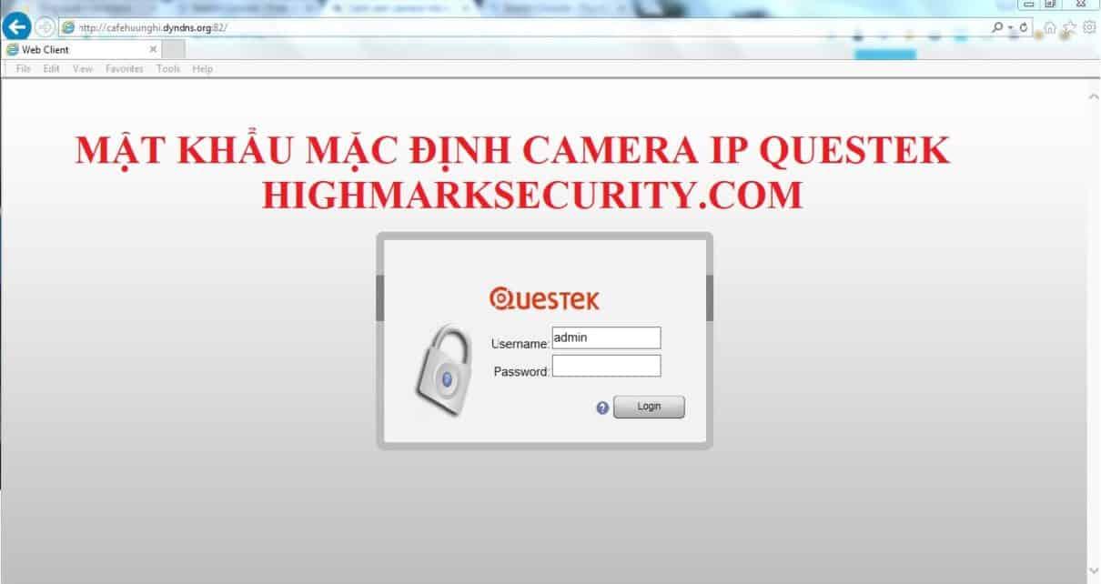 Mật khẩu mặc định camera IP Questek
