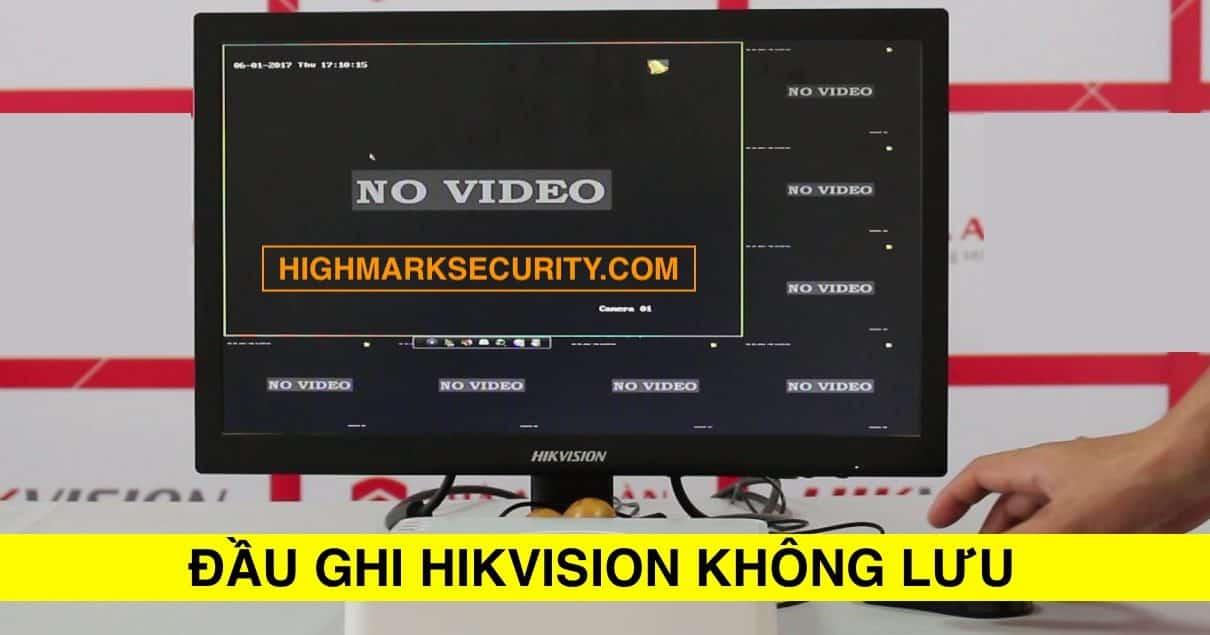 Đầu Ghi Hikvision Không Lưu