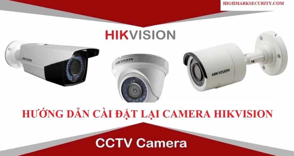 hướng dẫn cài đặt lại camera hikvision