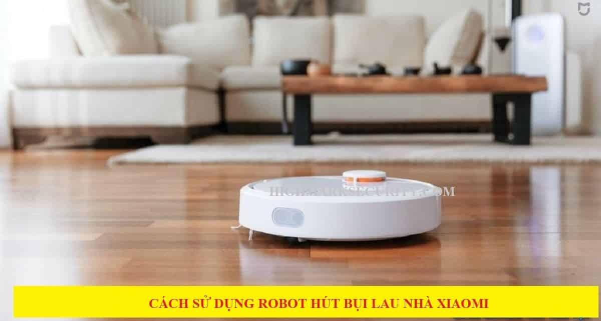 hướng dẫn sử dụng robot hút bụi xiaomi