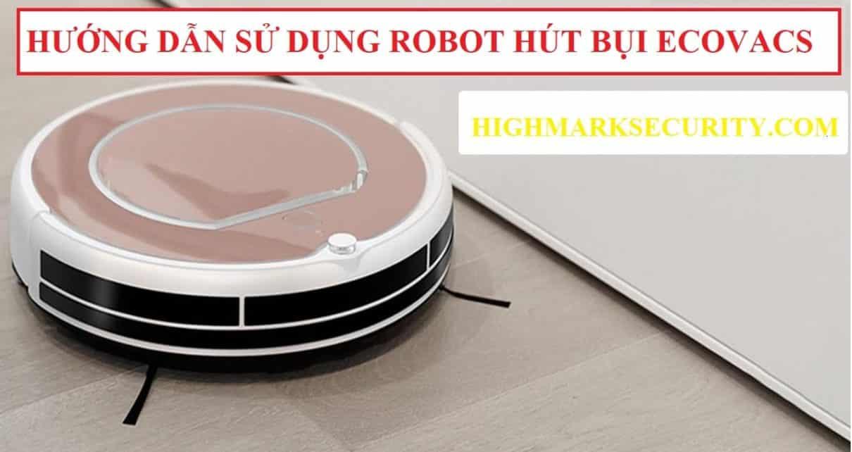 Hướng dẫn sử dụng robot hút bụi Ecovas chi tiết